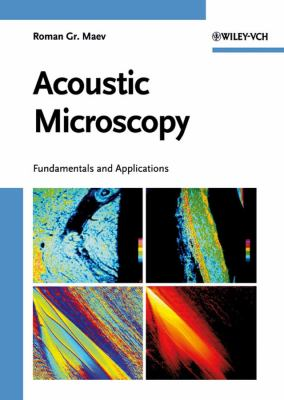 Acoustic Microscopy: Fundamentals and Applications 9783527407446