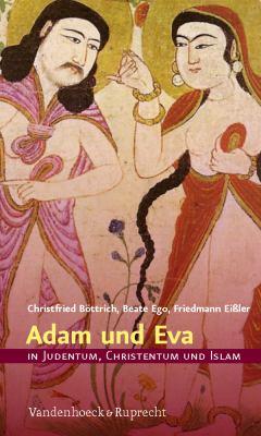 Adam Und Eva in Judentum, Christentum Und Islam 9783525630280