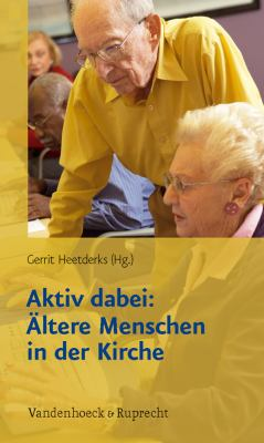 Aktiv Dabei: Altere Menschen in Der Kirche 9783525630242