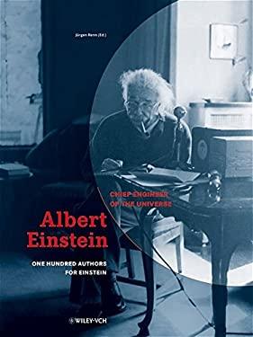 Albert Einstein: Chief Engineer of the Universe: One Hundred Authors for Einstein 9783527405749