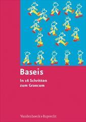 Baseis: In 16 Schritten Zum Graecum. Bearbeitet Von Andrea Harbach, Burkhard Reis Und Thomas Ihnken