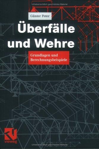 Berf Lle Und Wehre: Grundlagen Und Berechnungsbeispiele 9783528017620