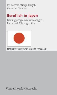 Beruflich in Japan: Trainingsprogramm Fur Manager, Fach- Und Fuhrungskrafte 9783525490617