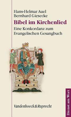 Bibel Im Kirchenlied: Eine Konkordanz Zum Evangelischen Gesangbuch 9783525593554