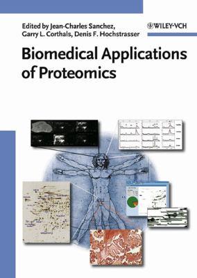 Biomedical Applications of Proteomics 9783527308071