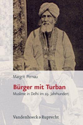 Burger Mit Turban: Muslime in Delhi Im 19. Jahrhundert 9783525368435