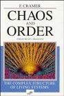 Chaos and Order: The Complex Structure of Living Systems Foreword by I. Prigogine 9783527290673