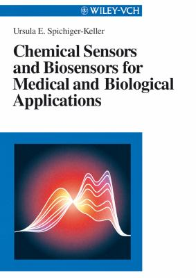 Chemical Sensors and Biosensors for Medical and Biological Applications 9783527288557