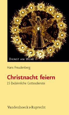 Christnacht Feiern: 15 (Be)Sinnliche Gottesdienste 9783525595442