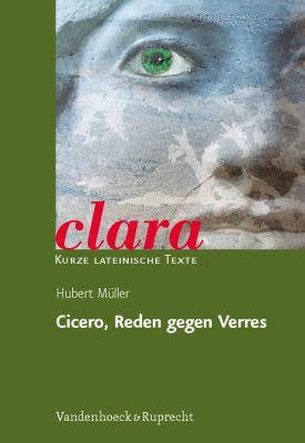 Cicero, Reden Gegen Verres Clara: Kurze Lateinische Texte 9783525717301