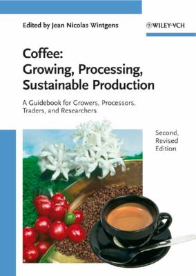 Coffee: Growing, Processing, Sustainable Production 9783527322862