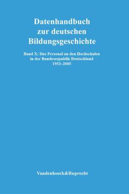 Das Personal an Den Hochschulen in Der Bundesrepublik Deutschland 1953-2005 9783525363836