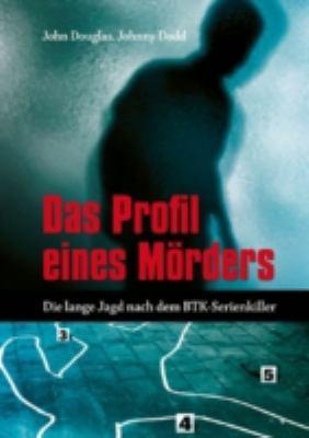 Das Profil Eines Morders: Die Lange Jagd Nach Dem BTK-serienkiller