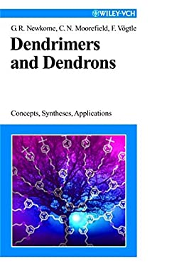 Dendrimers and Dendrons: Concepts, Syntheses, Applications 9783527299973