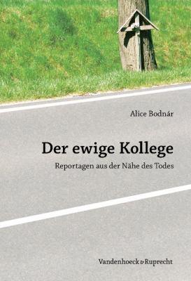 Der Ewige Kollege: Reportagen Aus Der Nahe Des Todes 9783525404218