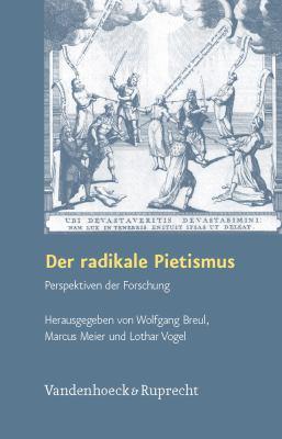 Der Radikale Pietismus: Perspektiven der Forschung 9783525558393