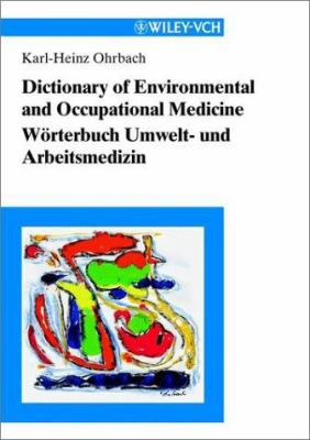 Dictionary of Environmental and Occupational Medicine /Wrterbuch Umwelt- Und Arbeitsmedizin: English-German /German-English. Englisch-Deutsch /Deutsch 9783527303533