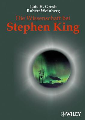 Die Wissenschaft Bei Stephen King 9783527503773