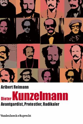 Dieter Kunzelmann: Avantgardist, Protestler, Radikaler 9783525370100
