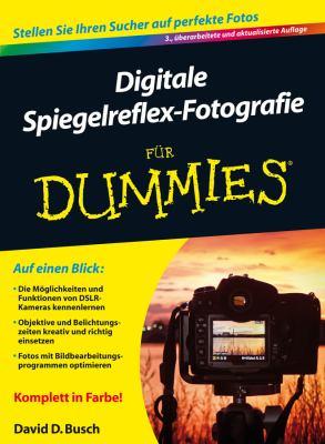 Digitale Spiegelreflex-fotografie Fur Dummies 9783527710195