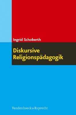 Diskursive Religionspadagogik 9783525580066