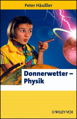 Donnerwetter: Physik! 9783527316441