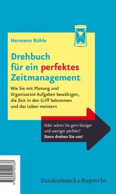 Drehbuch Fur Ein Perfektes Und Ein Chaotisches Zeitmanagement 9783525403303