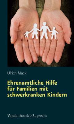 Ehrenamtliche Hilfe Fur Familien Mit Schwerkranken Kindern 9783525570180