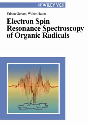 Electron Spin Resonance Spectroscopy of Organic Radicals 9783527302758