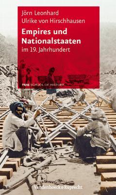 Empires Und Nationalstaaten: Im 19. Jahrhundert 9783525323007