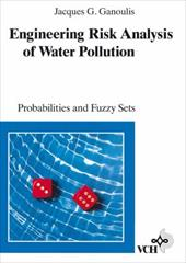 Engineering Risk Analysis of Water Pollution: Probabilities and Fuzzy Sets 7930096