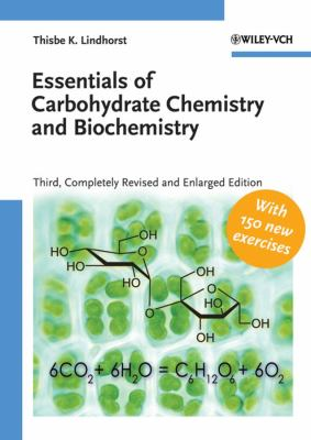 Essentials of Carbohydrate Chemistry and Biochemistry - 3rd Edition