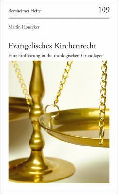 Evangelisches Kirchenrecht: Eine Einfuhrung in Die Theologischen Grundglagen 9783525871232