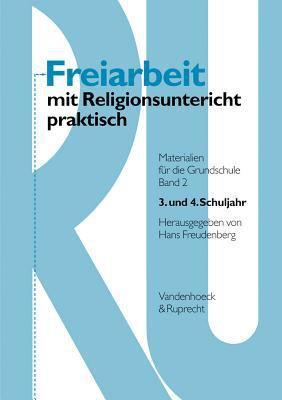 Freiarbeit Mit Religionsunterricht Praktisch, Band 2: Materialien Fur Die Grundschule 3. Und 4. Schuljahr 9783525613900