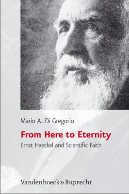 From Here to Eternity: Ernst Haeckel and Scientific Faith