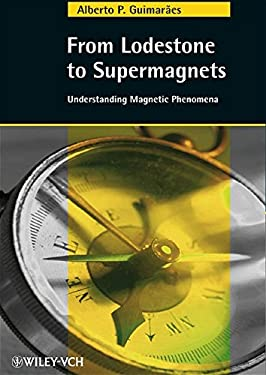 From Lodestone to Supermagnets: Understanding Magnetic Phenomena 9783527405572