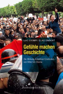 Gefuhle Machen Geschichte: Die Wirkung Kollektiver Emotionen - Von Hitler Bis Obama 9783525404362