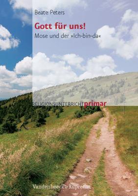 Gott Fur Uns!: Mose Und Der Ich-Bin-Da 9783525610107