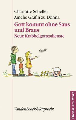 Gott Kommt Ohne Saus Und Braus: Neue Krabbelgottesdienste 9783525595121