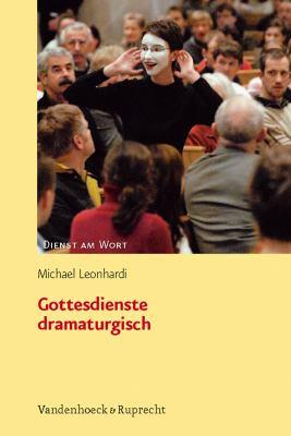 Gottesdienste Dramaturgisch 9783525595336