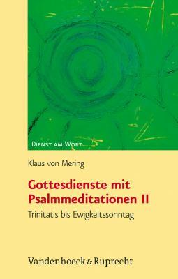 Gottesdienste Mit Psalmmeditationen II: Trinitatis Bis Ewigkeitssonntag 9783525595268