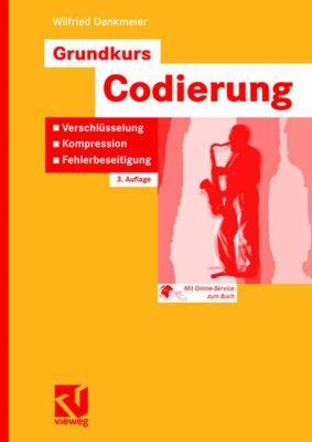 Grundkurs Codierung: Verschl Sselung, Kompression, Fehlerbeseitigung 9783528253998
