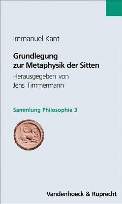Grundlegung Zur Metaphysik Der Sitten 9783525306024