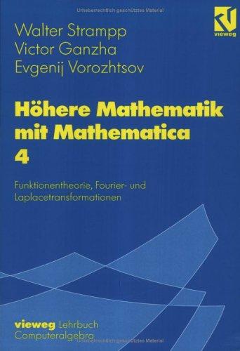 H Here Mathematik Mit Mathematica: Band 4: Funktionentheorie, Fourier- Und Laplacetransformationen 9783528067915