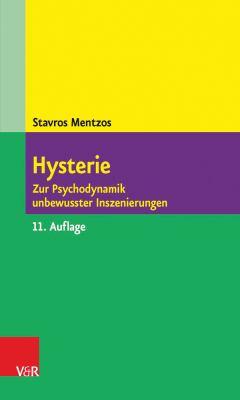 Hysterie: Zur Psychodynamik Unbewusster Inszenierungen 9783525461990