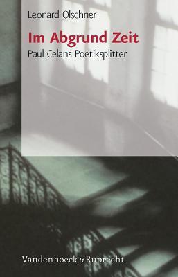 Im Abgrund Zeit: Paul Celans Poetiksplitter 9783525208540