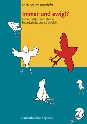 Immer Und Ewig!?: Kopiervorlagen Zum Thema Freundschaft, Liebe, Sexualitat 9783525616079
