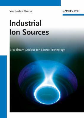 Industrial Ion Sources 9783527410293
