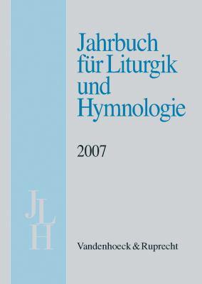 Jahrbuch Fur Liturgik Und Hymnologie, 46. Band 2007 9783525572177