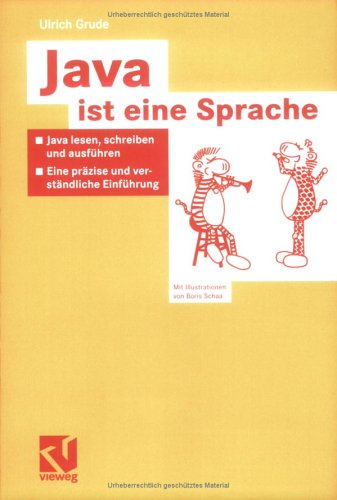 Java Ist Eine Sprache: Java Lesen, Schreiben Und Ausf Hren Eine PR Zise Und Verst Ndliche Einf Hrung 9783528059149